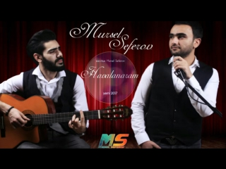 Mursel Seferov Havalanaram Yeni 2017 Original