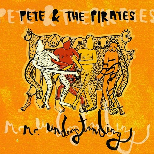 Pete and The Pirates альбом Mr Understanding