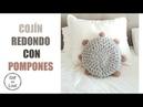 COJIN REDONDO CON POMPONES