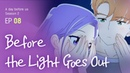 A day before us 2 EP 08 Before the Light Goes Out ENG JP