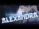 INTRO BY ZERO_NAME (EGORKA) FOR ALEXANDRA (Аниме)