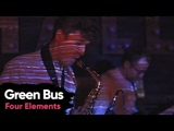 Green Bus Band Four Elements (Live 170318)