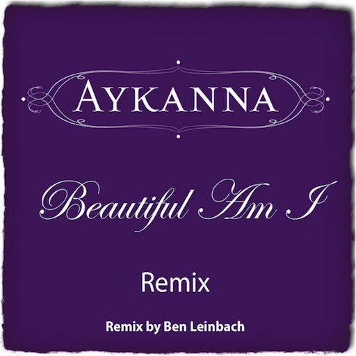 Альбом Aykanna Beautiful Am I Remix