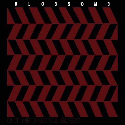 Blossoms album Cut Me and I'll Bleed