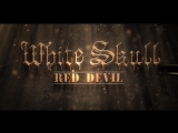 White Skull - Red Devil (2012) (Official Video)