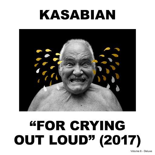 Kasabian альбом For Crying Out Loud (Deluxe)