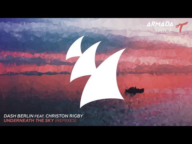 80. Dash Berlin feat. Christon Rigby - Underneath The Sky (Amir Hussain Remix)