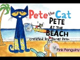 Pete the Cat | Pete at the Beach by James Dean - Read Aloud Books for Children!