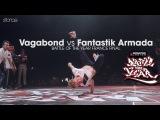 Vagabond vs Fantastik Armada final .stance Battle of the Year France 2017