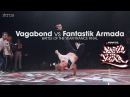 Vagabond vs Fantastik Armada final stance Battle of the Year France 2017