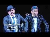 Dizayn jamoasi - Kessak TVda Xit parad Дизайн жамоаси - Хит парад (DIZAYN SHOU 2016)