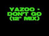 Yazoo - Don't Go (12