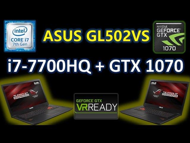 Asus GL502VS 7700HQ GTX1070 32GB Распаковка, Разборка и Обзор