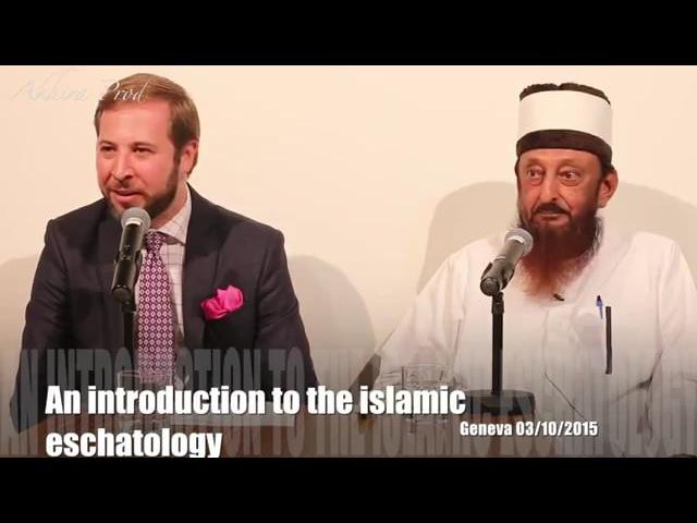 An Introduction To Islamic Eschatology From Geneva By Sheikh Imran Hosein