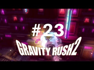 Gravity Rush 2 [PS4] - 23/39