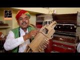 Indian folk instrument Sindhi Sarangi Rajasthan (Ustad Lalu Khan - Part III)