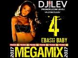 DJ LEV - EBASH BABY 4 (MEGAMIX 2017)