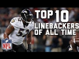 Top 10 Linebackers of All Time | NFL Highlights