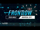 Dead Angle  FrontRow  World of Dance Montreal Qualifier 2017  #WODMTL17