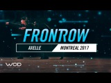 Axelle  FrontRow  World of Dance Montreal Qualifier 2017  #WODMTL17