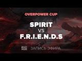 Spirit vs F.R.I.E.N.D.S, OverPower Cup, game 3 Jam, 4ce