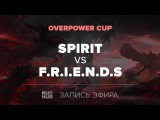Spirit vs F.R.I.E.N.D.S, OverPower Cup, game 1 Jam, 4ce