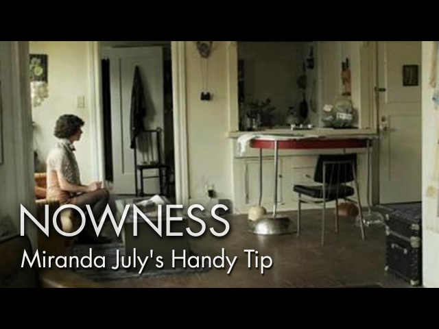 A Handy Tip for the Easily Distracted by Miranda July
