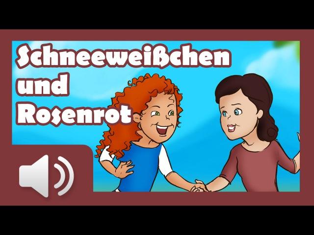 Schneeweißchen und Rosenrot - Märchen für Kinder ( Hörbuch auf Deutsch )