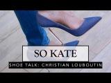 Shoe Talk: The So Kate Heel by Christian Louboutin | Sonal Maherali