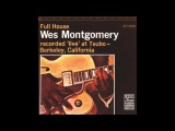Wes Montgomery - Full House 1962 (full album)