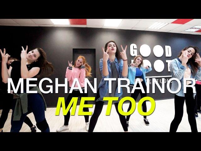 Meghan Trainor - Me Too | Jazz-funk beginners by Vyatina Ya | Good Foot Dance Studio