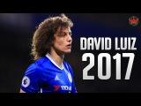 David Luiz ● The Warrior ● Crazy Defensive Skills 2017 |HD