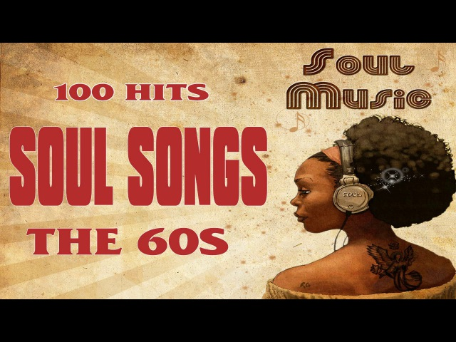 ✨ The 100 Greatest Soul Songs Of The 60's ✨ Unforgettable Classic Soul Music Full Playlist ✨