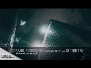 Corsair, Rigidsound, Unknown Artist and Sector 174 - Live @ Breakpoint and Toaster Music (31.08.2017)