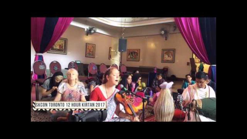 12 Hour Kirtan 2017 at ISKCON Toronto by Tulsi Devi Dasi on 14th July 2017
