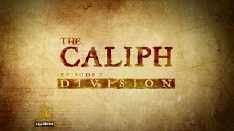 The Caliph - Part 2: Division - Featured Documentary