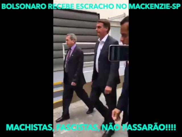 BOLSONARO RECEBE ESCRACHO NO MACKENZIE-SP