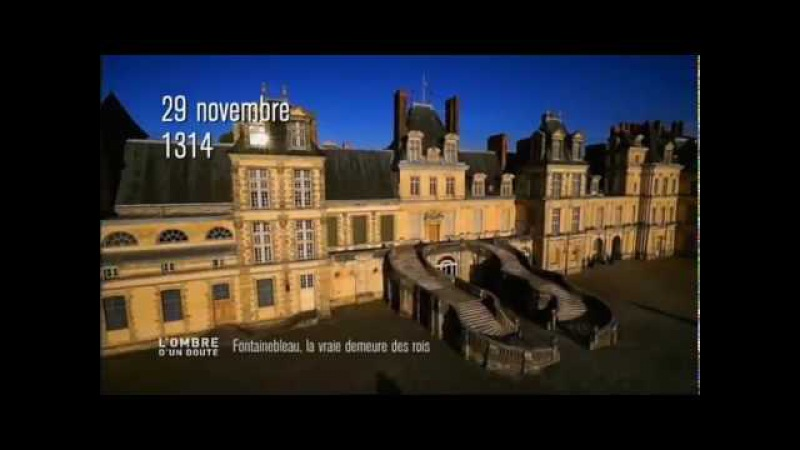 L'ombre d'un doute - Fontainebleau la vraie demeure des rois