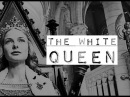 ►THE WHITE QUEEN - Elizabeth Woodville