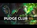 DOTA 2 Pudge Club EP115