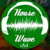 Anton SokoloV House Wave