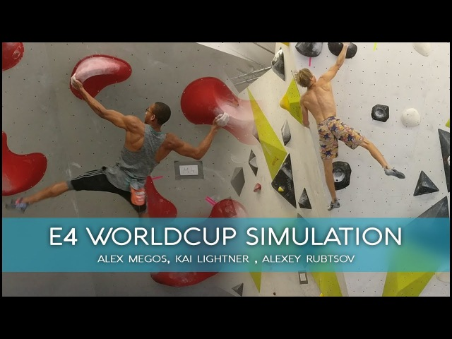 E4 Worldcup Simulation (Training) - With Alex Megos, Kai Lightner, Alexey Rubtsov, ...