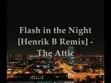 Flash in the Night Henrik B Remix - The Attic