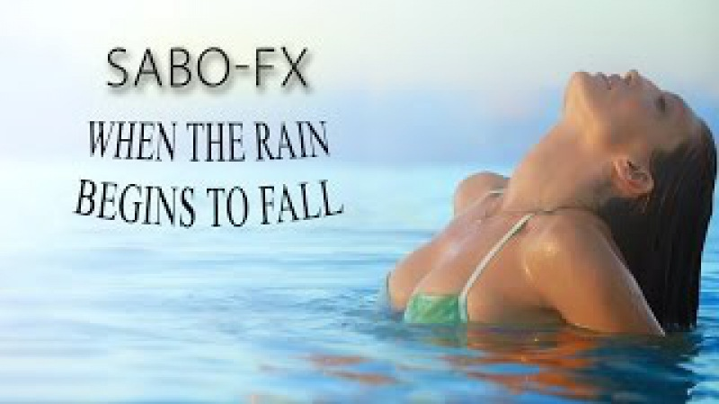 SaBo-FX - When the rain begins to fall