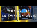 WHY WE FLY - An Aviation Movie HD