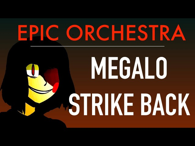 [UndertaleEarthbound] - Megalo Strike Back (EPIC Orchestral Remix)