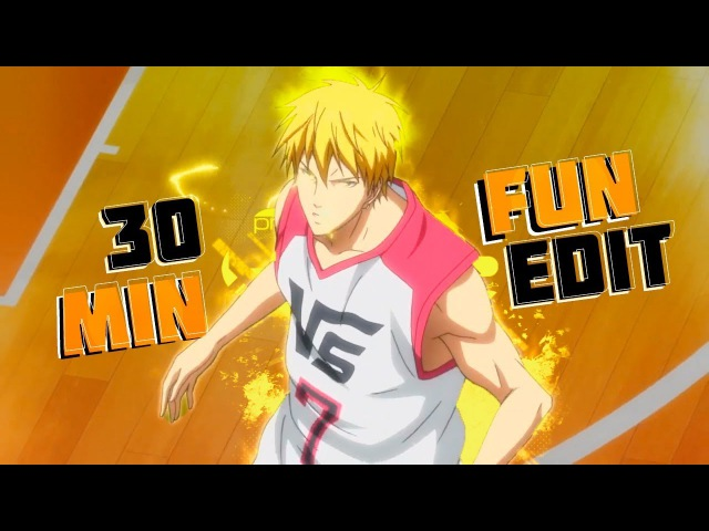 30 min fun edit「Mini - AMV」Kuroko No Basket Last Game