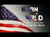 Born To Be Wild - The Golden Age Of American Rock. 1960s - Riders On The Storm (на русском языке)