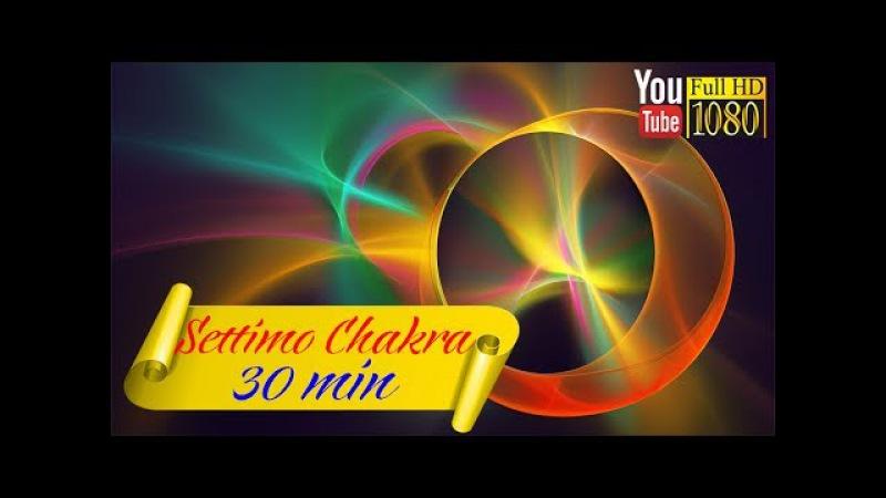 HD 🌟 Settimo Chakra 🌟 Musica per Meditazione e Rilassamento 🌟 Attivare Energia Kundalini 🌟 Universo