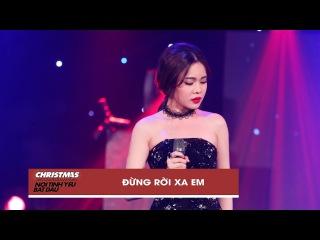 Đừng Rời Xa Em - Giang Hồng Ngọc | Christmas Live Concert (Official Video)